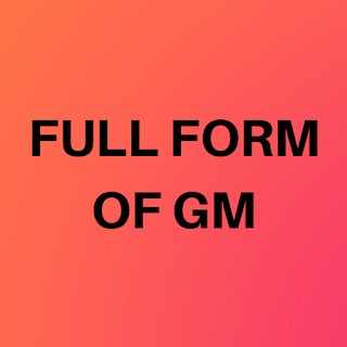 gm full form