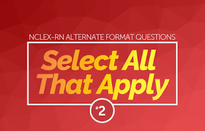http://www.nclexrnlab.com/2016/09/nclex-select-all-that-apply-practice_1.html