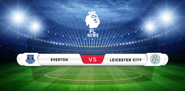 Everton vs Leicester Prediction & Match Preview