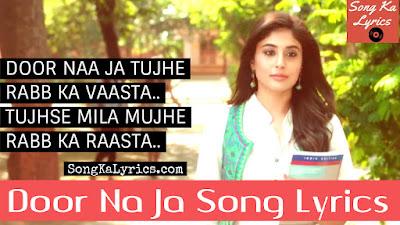 door-na-ja-song-lyrics-mitron-sonu-nigam-jackky-bhagnani-kritika-kamra