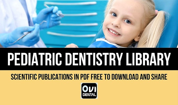 PEDIATRIC DENTISTRY LIBRARY: Scientific Publications in PDF FREE to download and share