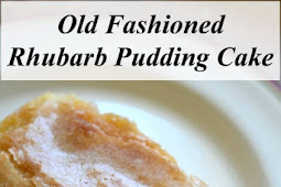 Old Fashioned Rhubarb Pudding Cake Recipe
