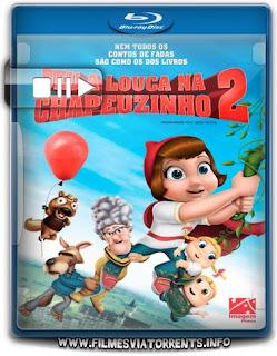 Deu a Louca na Chapeuzinho 2 Torrent - BluRay Rip 720p Dual áudio