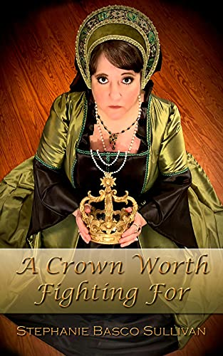 A Crown Worth Fighting For by Stephanie Basco Sullivan