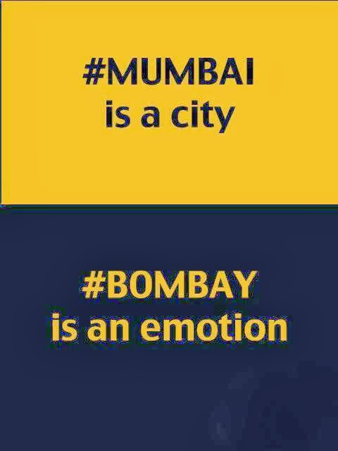 Mumbai is a city, Bombay is an emotion