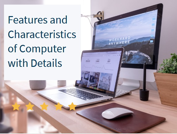 20 Characteristicsofcomputer system and features