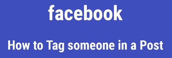 How to Tag Someone in a Post on Facebook
