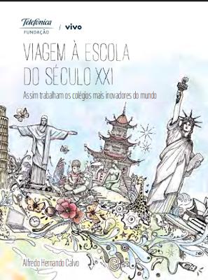 http://fundacaotelefonica.org.br/wp-content/uploads/pdfs/04-11-16-viagem-a-escola-do-seculo-xxi2.pdf