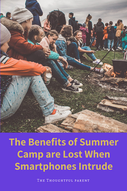 The Benefits of Summer Camp are Lost When Smartphones Intrude