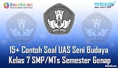 Lengkap - 15+ Contoh Soal UAS Seni Budaya Kelas 7 SMP/MTs Semester Genap Terbaru