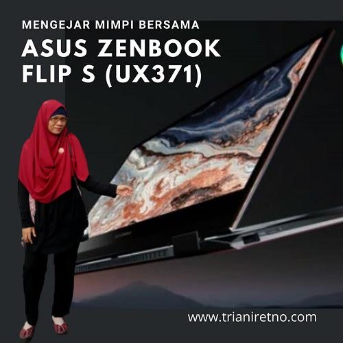 Mengejar Mimpi Bersama ASUS ZenBook Flip S (UX371)