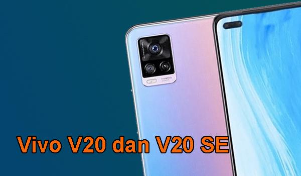Vivo V20 dan V20 SE Siap Meluncur Dengan Kamera Depan Super Canggih