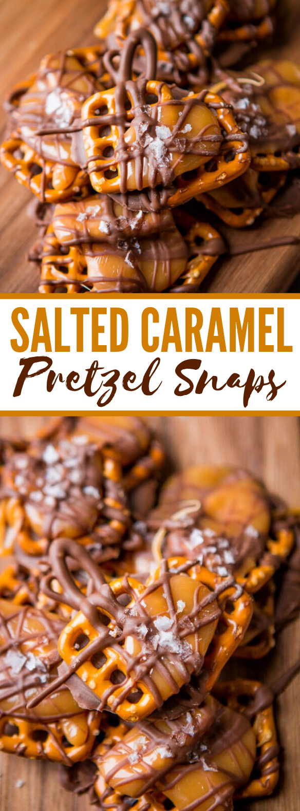 Salted Caramel Pretzel Snaps #desserts #chocolate