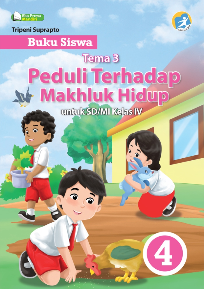 Buku Siswa Tema 3 Peduli terhadap Makhluk Hidup untuk SD/MI Kelas IV Kurikulum 2013