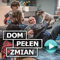 Dom pełen zmian - polski serial komediowy (odcinki serialu online za darmo)