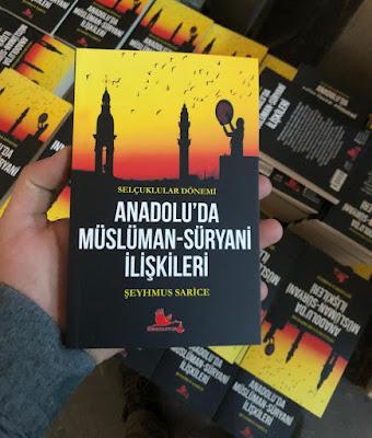Anadolu'da Müslüman-Süryani İlişkileri/ Şeyhmus Sarice