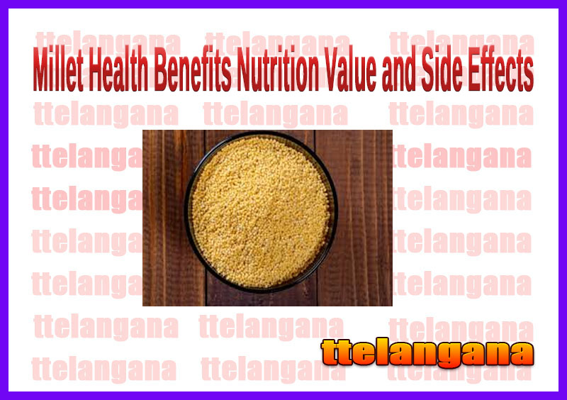 Millet Health Benefits Nutrition Value and Side Effects