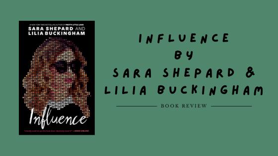 Influence by Sara Shepard and Lilia Buckingham