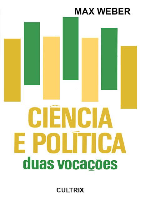 Ciência e Política - Duas Vocações - Max Weber