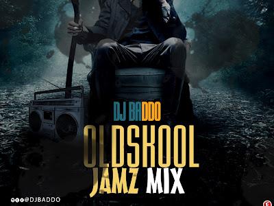 MIXTAPE: Dj Baddo Oldskool Jamz Mix