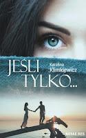 """Karolina Klimkiewicz """"Jeśli tylko..."""" recenzja"""