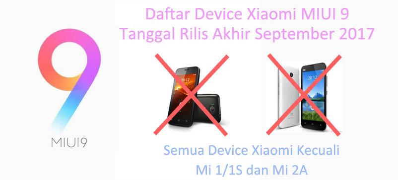 Daftar Perangkat Xiaomi yang akan mendapatkan MIUI 9 pada Akhir September 2017