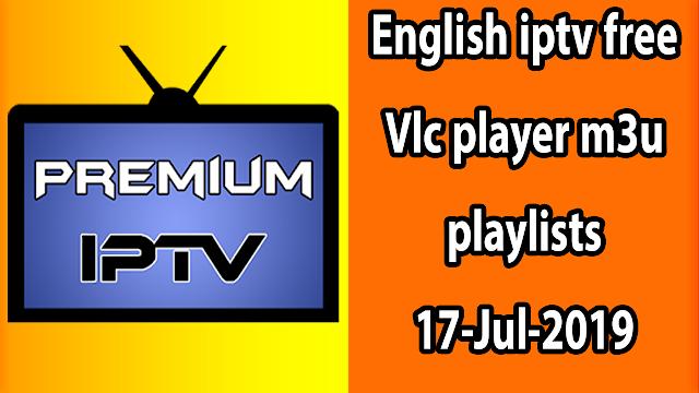 English iptv free Vlc player m3u playlists 17-Jul-2019