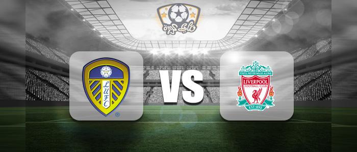 مباراة ليفربول وليدز يونايتد بث مباشر