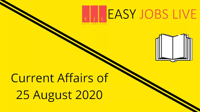 Current Affairs of 25 August 2020 | Current Affairs in India