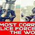 Top 10 Most Corrupt Police Forces in The World