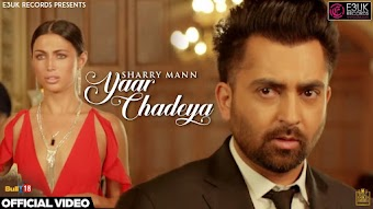 Yaar Chadeya Sharry Mann Punjabi Video HD Download