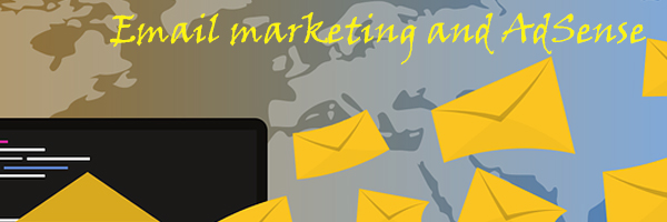 Email marketing and AdSense: The most powerful combination