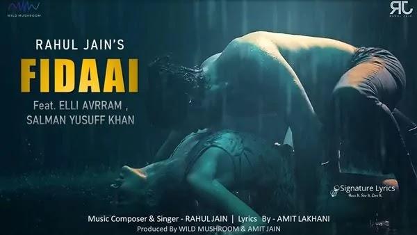 फिदाई Fidaai Lyrics - Rahul Jain | Ft. Elli AvrRam - Salman Yusuff Khan