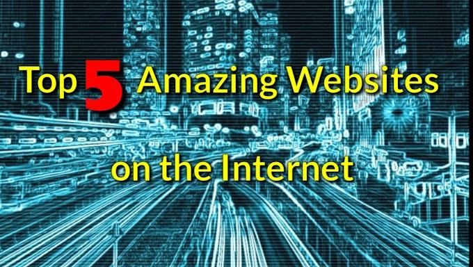 इन्टरनेट की 5 सबसे गजब वेबसाइट, Top 5 Most Amazing Website!