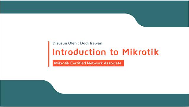 Download Modul MTCNA - Introduction to Mikrotik