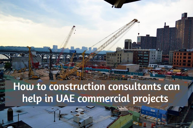 How to construction consultants can help in UAE commercial projects