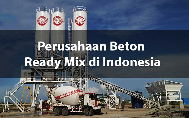 Perusahaan Beton Ready Mix di Indonesia