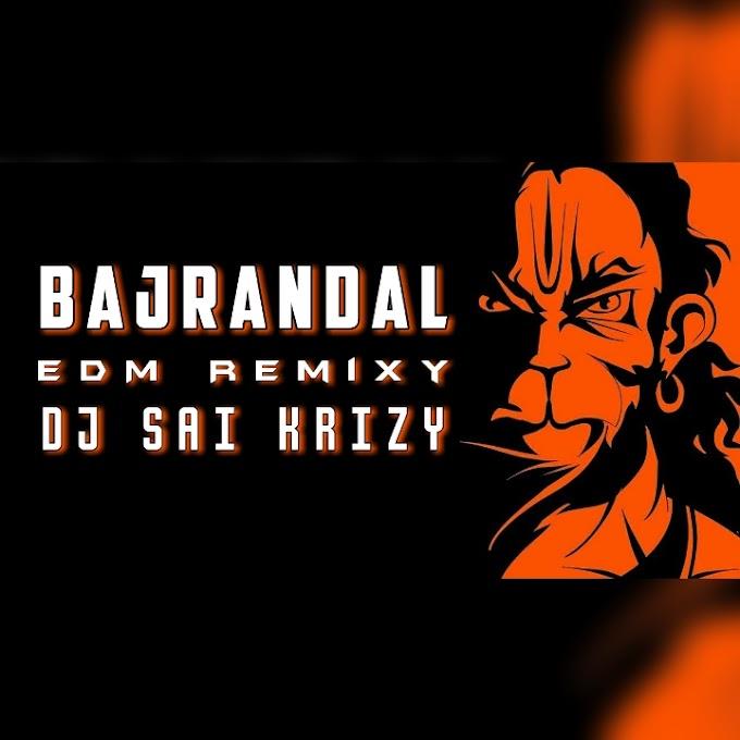 Bajrandal Trance Edm Style Remix By Dj Sai KrizY