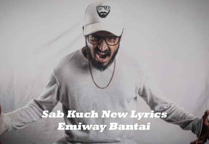 Sab Kuch New Lyrics - Emiway Bantai | Music Lyrics Villa