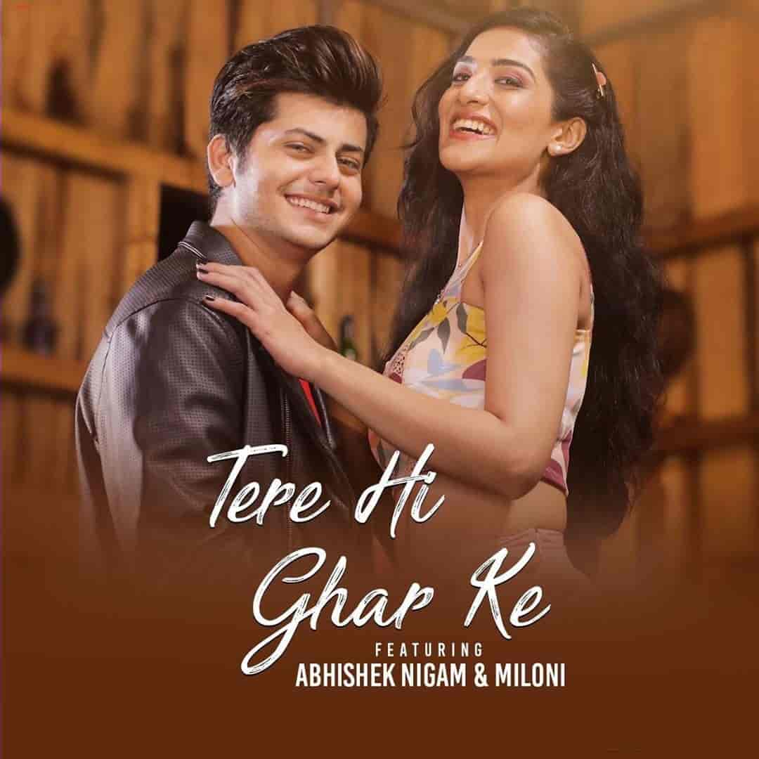 Tere Hi Ghar Ke Song Image Features Abhishek Nigam And Miloni Jhonsa sung by Yasser Desai