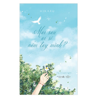 Mai Sau Ai Sẽ Nắm Tay Mình ebook PDF EPUB AWZ3 PRC MOBI