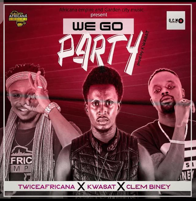 Kwasat x Twiceafricana x Clem Biney – We Go Party (Prod By Kwasat)