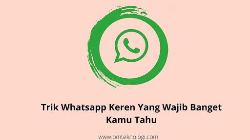 trik whatsapp keren 2020 wajib banget kamu tahu