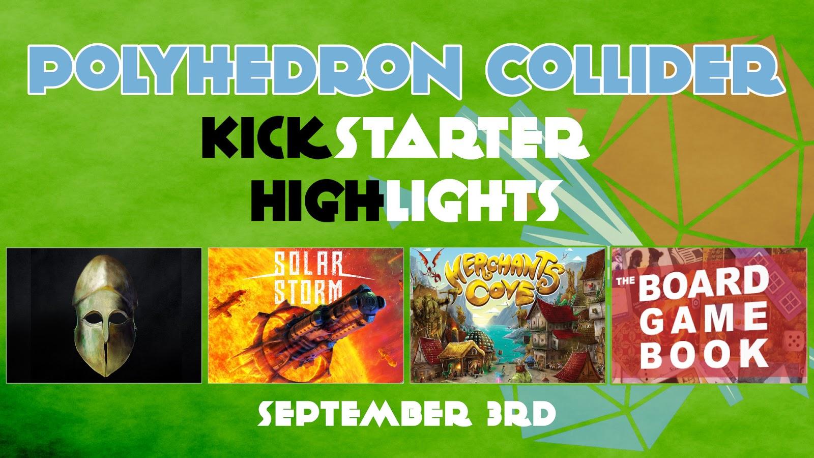 Kickstarter Highlights - Board Game Book, Merchants Cove, Successors, Solar Storm