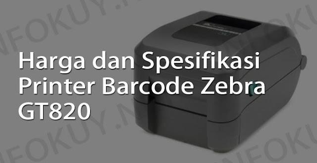 harga dan spesifikasi printer barcode zebra gt820