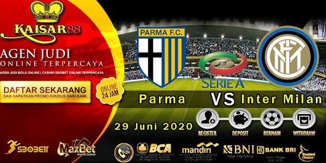 Prediksi Bola Terpercaya Liga Italia Parma vs Inter Milan 29 Juni 2020