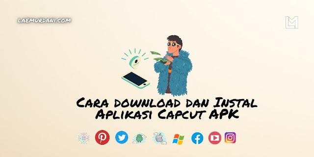 Cara download dan Instal Aplikasi Capcut APK