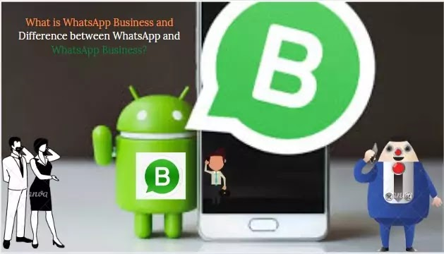 What is WhatsApp Business and Difference between WhatsApp and WhatsApp Business?