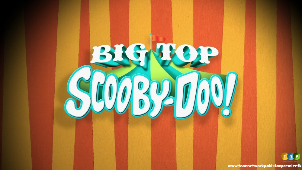 Big Top Scooby-Doo! Full  Movie in  HD