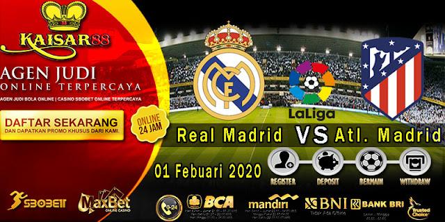 Prediksi Bola Terpercaya Liga Spanyol Real Madrid vs Atl. Madrid 01 Febuari 2020